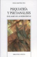 psiquiatria y psicoanalisis en el marco de las neurociencias angel martinez pina 9788497428415