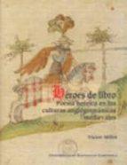 heroes de libro. poesia heroica en las culturas anglogermanicas medievales-victor millet-9788497509015