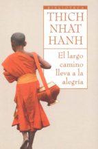 el largo camino lleva a la alegria thich nhat hanh 9788497544115