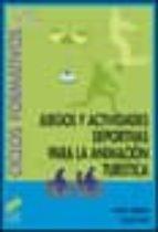 juegos y actividades deportivas para la animacion turistica (cicl os formativos fp grado superior)-xavier puertas-sivlia font-9788497560115
