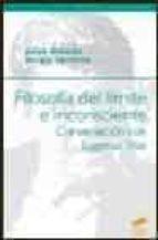 filosofia del limite e inconsciente. conversacion con eugenio tri as-jorge aleman-sergio larriera-9788497561815