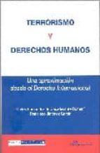 terrorismo y derechos humanos: una aproximacion desde el derecho internacional francisco jimenez garcia carlos fernandez de casadevante 9788497726115