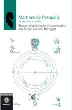 martines de pasqually: su doctrina y su obra-9788498272215