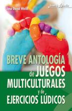 breve antologia de juegos multiculturales y de ejercicios ludicos-jose david weisz-9788498427615