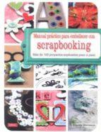 scrapbooking: manual practico embellecer. mas de 100 proyectos ex plicados paso a paso-sherry steveson-9788498742015