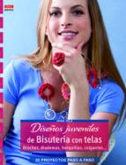 diseños juveniles de bisutería con telas: broches, diademas, horq uillas, colgantes-elke eder-9788498743715