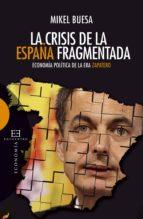 la crisis de la españa fragmentada (ebook) mikel buesa 9788499205915