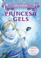 princeses del regne de la fantasia: la princesa dels gels-tea stilton-9788499322315