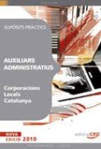 auxiliars administratius corporacions locals catalunya. suposits practics 9788499376615