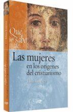 que se sabe de las mujeres en los origenes del cristianismo maria elisa estevez lopez 9788499452715