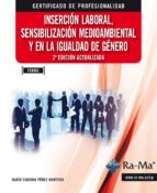 inserción laboral: sensibilización medioambiental y en la igualdad de genero. 2ª ed. fcoo03-m eugenia perez montero-9788499645315