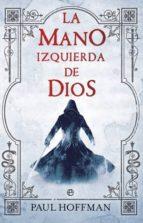 la mano izquierda de dios (la mano izquierda de dios 1) sonia san martin gutierrez 9788499700915