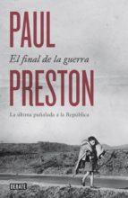 el final de la guerra (ebook)-paul preston-9788499924915