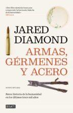 armas, germenes y acero: breve historia de la humanidad en los ultimos trece mil años (2ª ed.) jared diamond 9788499928715