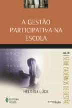 A GESTÃO PARTICIPATIVA NA ESCOLA
