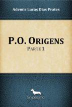 p.o. origens (ebook)-ademir lucas dias prates-9788595130715