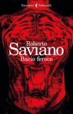 bacio feroce-roberto saviano-9788807032615