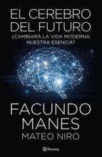 el cerebro del futuro (ebook)-facundo manes-mateo niro-9789504962915