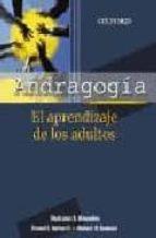 andragogia: el aprendizaje de los adultos-malcolm s. knowles-richard a. swanson-elwood f. holton-9789706136015