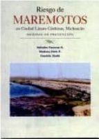 riesgo de maremotos en ciudad lazaro cardenas, michoacan: medidas de prevencion-salvador farreras s.-modesto ortiz f.-9789706791115