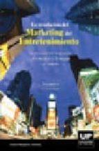 la revolucion del marketing del entretenimiento: acercando los ma gnates, los medios y la magia al mundo al lieberman 9789875840515
