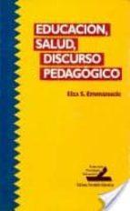 educacion, salud, discurso pedagogico-elsa s. emmanuele-9789879191415