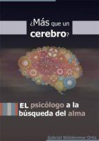 ¿más que un cerebro? el psicólogo a la búsqueda del alma (ebook)-gabriel wuldenmar ortiz-cdlap00005815