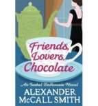 friends, lovers, chocolate  alexander mccall smith 9780349139425