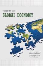 rules for the global economy (ebook)-horst siebert-9781400830725