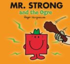 mr. strong and the ogre roger hargreaves 9781405237925