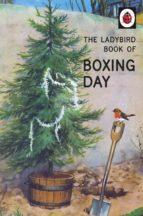 the ladybird book of boxing day (ebook) jason hazeley joel morris 9781405927925