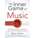 the inner game of music timothy w. gallwey 9781447291725