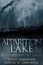 apparition lake: o espectro do lago (ebook)-9781547500925