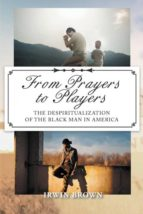 El libro de From prayers to players autor IRWIN BROWN- PDF!
