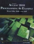 El libro de Microsoft access 2010 programming by example with vba, xml, and asp book/cd package autor JULITTA KOROL PDF!