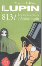 813: les trois crimes d arsene lupin maurice leblanc 9782253067825