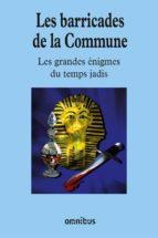 LES BARRICADES DE LA COMMUNE