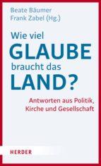 wie viel glaube braucht das land? (ebook)-9783451811425