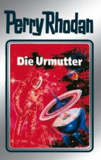 perry rhodan 53: die urmutter (silberband) (ebook)-clark darlton-h.g. ewers-hans kneifel-9783845330525