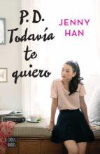p.d. todavía te quiero (edición mexicana) (ebook)-9786070736025