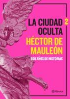 la ciudad oculta. volumen 2 (ebook)-héctor de mauleon-9786070752025