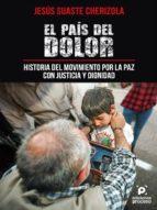 el país del dolor, historia del movimiento por la paz con justicia y dignidad. (ebook) 9786077876625