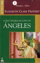 cómo trabajar con los ángeles (audiolibro) elizabeth clare prophet 9786078095025