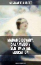 gustave flaubert: madame bovary, salammbô & sentimental education (3 books in one edition) (ebook)-9788027233625