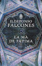 la ma de fatima-ildefonso falcones-9788401387425