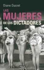 las mujeres de los dictadores-diane ducret-9788403102125