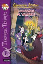 tenebrosa tenebrax 4 :¡salvemos al vampiro ! geronimo stilton 9788408037125