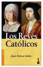 los reyes catolicos-juan eslava galan-9788408089025
