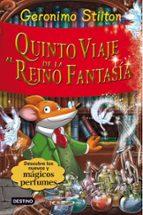 quinto viaje al reino de la fantasia (descubrelos nuevos y magico perfumes)-geronimo stilton-9788408094425