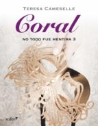 no todo fue mentira. coral (ebook)-teresa cameselle-9788408121725